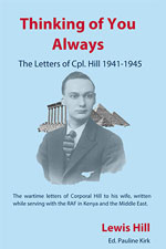 Thinking of You Always: The Letters of Cpl. Lewis Hill 1941-45